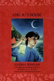 Chu Ju's House ebook by Gloria Whelan