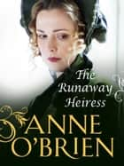 The Runaway Heiress (Mills & Boon M&B) eBook by Anne O'Brien