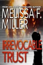 Irrevocable Trust - (Sasha McCandless No. 6) ebook by Melissa F. Miller