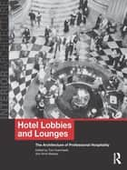Hotel Lobbies and Lounges ebook by Tom Avermaete,Anne Massey
