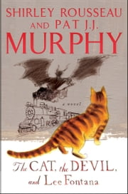 The Cat, The Devil, and Lee Fontana ebook by Shirley Rousseau Murphy,Pat J. J. Murphy