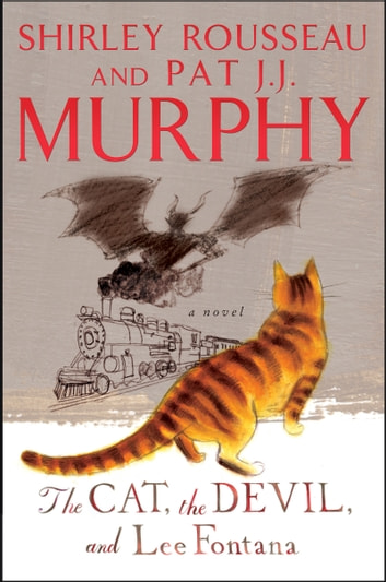 The Cat, The Devil, and Lee Fontana - A Novel ebook by Shirley Rousseau Murphy,Pat J. J. Murphy