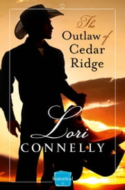 The Outlaw of Cedar Ridge (The Men of Fir Mountain, Book 1) ebook by Lori Connelly