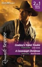 Romantic Suspense Duo - Cowboy's Triplet Trouble / A Cavanaugh Christmas ebook by Carla Cassidy, Marie Ferrarella