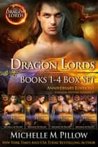 Dragon Lords Books 1 - 4 Anniversary Editions - Qurilixen World Novels (Dragon-Shifter Romance) 電子書 by Michelle M. Pillow