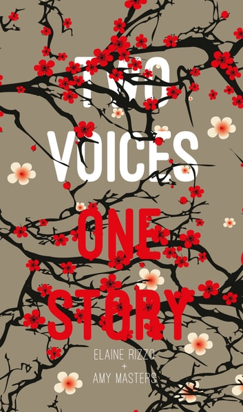 Two Voices, One Story ebook by Amy Masters,Elaine Rizzo