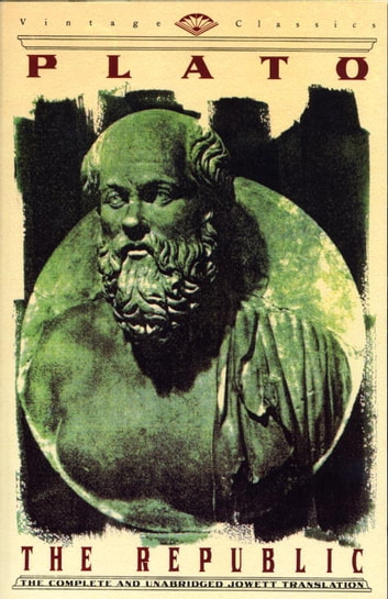 The Republic - The Complete and Unabridged Jowett Translation eBook by Plato