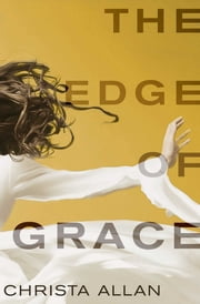The Edge of Grace ebook by Christa Allan