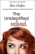 The Unidentified Redhead ebook by Alice Clayton