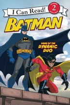 Batman Classic: Dawn of the Dynamic Duo, I Can Read Level 2