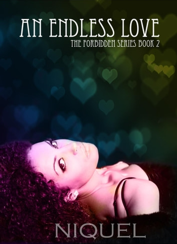 An Endless Love - The Forbidden Series, #2 ebook by Niquel