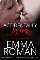 Accidentally In Love ebook by Emma Roman