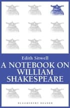 A Notebook on William Shakespeare ebook by Edith Sitwell