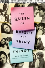 The Queen of Bright and Shiny Things, Chapters 1-5 ebook by Ann Aguirre