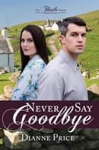 Never Say Goodbye ebook by Dianne Price