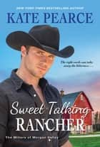 Sweet Talking Rancher ebook by Kate Pearce