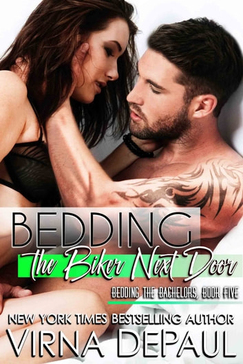 Bedding The Biker Next Door ebook by Virna DePaul