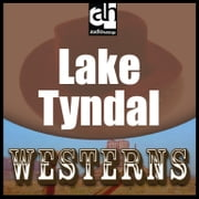 Lake Tyndal audiobook by Max Brand