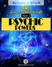 Psychic Powers. Year 2 in BWC School of Witchcraft ebook by BWS