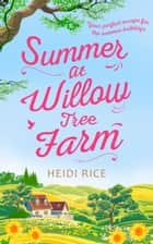Summer At Willow Tree Farm: The Perfect Romantic Escape 電子書籍 by Heidi Rice