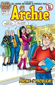 Archie #579 ebook by Angelo DeCesare,Kathleen Webb,Barbara Slate,Mike Pellowski,Stan Goldberg,Bob Smith,Jack Morelli,Barry Grossman