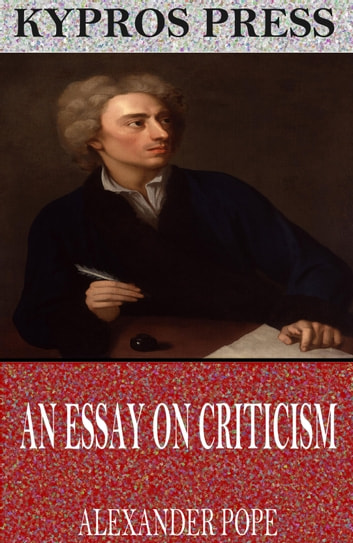 An essay on criticism ebook by alexander pope 9781537804590