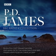 P.D. James BBC Radio Drama Collection - Seven full-cast dramatisations audiobook by P.D. James