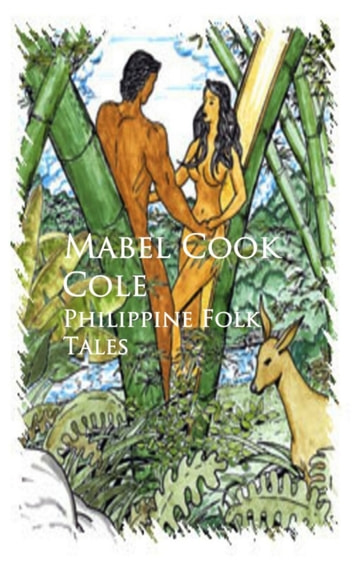 Philippine Folk Tales eBook by Mabel Cook Cole