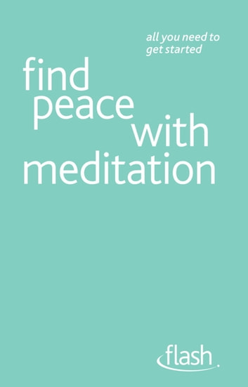 Find Peace with Meditation: Flash ebook by Naomi Ozaniec
