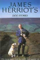 James Herriot's Dog Stories ebook by James Herriot