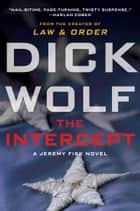 The Intercept - A Jeremy Fisk Novel ebook by Dick Wolf