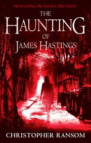 The Haunting Of James Hastings ebook by Christopher Ransom