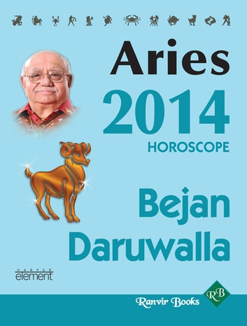Your Complete Forecast 2014 Horoscope - Aries ebook by Bejan Daruwalla