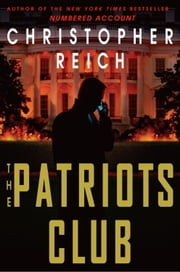 The Patriots Club ebook by Christopher Reich
