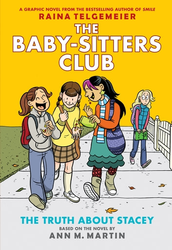 The Truth About Stacey: Full-Color Edition (The Baby-Sitters Club Graphix #2) ebook by Ann M. Martin