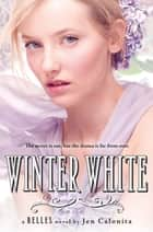 Winter White ebook by Jen Calonita