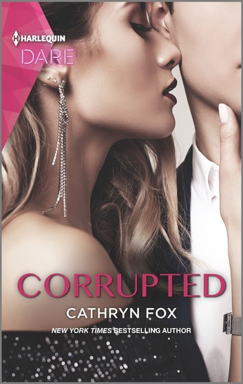Corrupted - A Scorching Hot Romance ebook by Cathryn Fox
