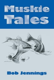 Muskie Tales ebook by Bob Jennings