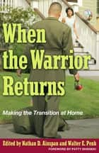 When the Warrior Returns ebook by Nathan D. Ainspan,Walter Penk,Patty Shinseki