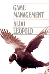 Game Management ebook by Leopold, Aldo