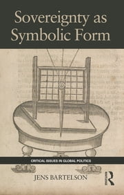 Sovereignty as Symbolic Form ebook by Jens Bartelson
