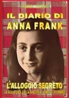 Il diario di Anna Frank eBook by Sergio Felleti