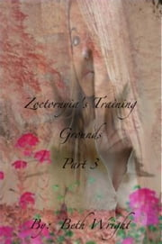 Zoctornyia's Training Grounds Part 3 ebook by Beth Wright