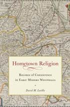 Hometown Religion ebook by David M. Luebke