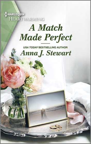 A Match Made Perfect - A Clean Romance ebook by Anna J. Stewart