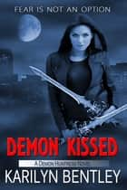 Demon Kissed ebook by Karilyn Bentley