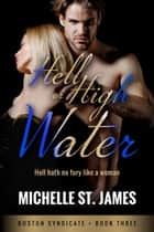 Hell or High Water ebook by Michelle St. James