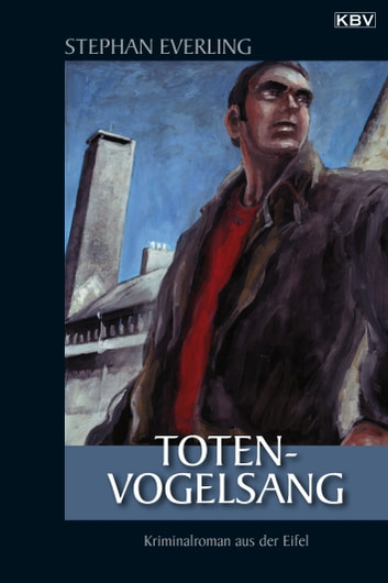 Totenvogelsang - Kriminalroman aus der Eifel ebook by Stephan Everling