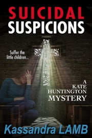 SUICIDAL SUSPICIONS - A Kate Huntington Mystery, #8 ebook by Kassandra Lamb
