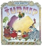 The Turnip ebook by Jan Brett, Jan Brett, Graeme Malcolm